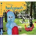 All Aboard the Ninky Nonk: Igglepiggle
