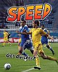 Speed: Get Quicker!