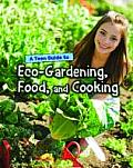 Teen Guide To Eco-gardening, Food, and Cooking