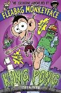 Disgusting Adventures of Fleabag Monkeyface: King Pong