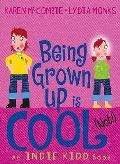 Indie Kidd: Being Grown-up Is Cool (Not!)