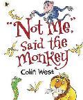 Not Me, Said the Monkey