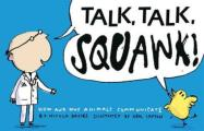 Talk, Talk, Squawk!: How and Why Animals Communicate