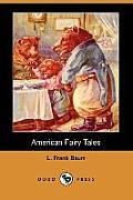 American Fairy Tales (Dodo Press) by L. Frank Baum