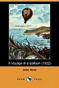 A Voyage In A Balloon (1852) (Dodo Press) by Jules Verne