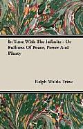 In Tune with the Infinite - Or Fullness of Peace, Power and Plenty