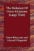The Rubiyt of Omar Khayym (Large Print)