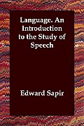Language. an Introduction to the Study of Speech