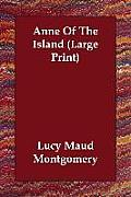 Anne of the Island (Large Print)