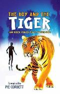 Boy and the Tiger and Other Stories for 9 To 11 Year Olds