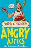 Angry Aztecs Horrible Histories
