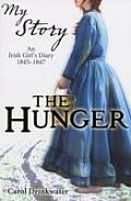 My Story The Hunger an Irish Girls Diary 1845 1847