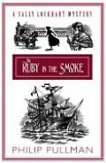 Ruby in the Smoke A Sally Lockhart Mystery