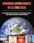 Grandes Catastrofes De La Historia/ Great Disasters