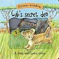 Cub's Secret Den