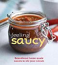 Feeling Saucy Sensational Homemade Sauces To Stir Your Senses