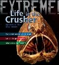 Extreme Science: Life in the Crusher: Mysteries of the Deep Oceans