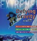 Extreme Science: Defying Gravity: Surviving Extreme Sports