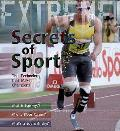 Extreme Science: Secrets of Sport: the Technology That Makes Champions