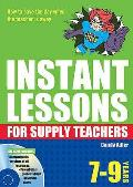 Instant Lessons for Supply Teachers 7-9