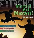 Martial Arts Masters!: the World's Deadliest Fighting Styles