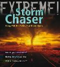Storm Chaser: Dicing With the World's Most Deadly Storms