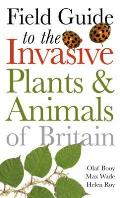 Invasive Plants and Animals of Britain (Helm Field Guides)