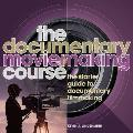 Documentary Moviemaking Course: the Starter Guide To Documentary Filmmaking