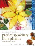 Precious Jewellery from Plastics: Methods and Techniques (Design and Make)