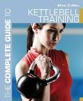 The Complete Guide to Kettlebell Trai (Complete Guides) Cover