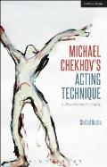 Michael Chekhov S Acting Technique: A Practitioner S Guide (Performance Books)