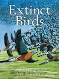 Extinct Birds. Julian P. Hume, Michael Walters