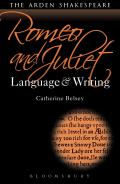 Romeo and Juliet: Language and Writing (Arden Student Guides)