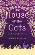 House of the Cats: and Other Tales From Europe