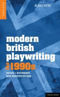 Modern British Playwriting: The 1990's: Voices, Documents, New Interpretations