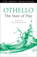 Othello: The State of Play (Arden Shakespeare)