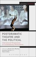 Postdramatic Theatre and the Political: International Perspectives on Contemporary Performance