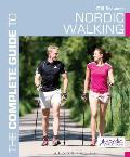 The Complete Guide to Nordic Walking