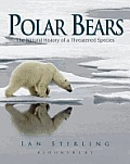 Polar Bears: the Natural History of a Threatened Species