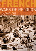 French Wars of Religion : 1559-1598 (3RD 10 Edition) Cover