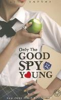 Only the Good Spy Young. by Ally Carter