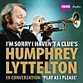 I'm Sorry I Haven't a Clue's Humphrey Lyttelton in Conversation: Play As I Please