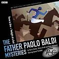Father Paolo Baldi Mysteries: Three in One & Twilight of a God: Two BBC Full-Cast Radio Dramas