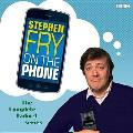 Stephen Fry on the Phone: The Complete Radio Series