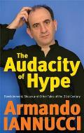 Audacity of Hype: Bewilderment, Sleaze and Other Tales of the 21ST Century