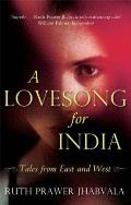 Lovesong for India: Tales From East and West