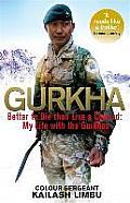 Johnny Gurkha: Better to Die Than Live a Coward: My Life in the Gurkhas