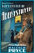 Don't Cry for Me Aberystwyth