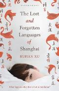 The Lost and Forgotten Languages of Shanghai