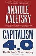 Capitalism 4.0: The Birth of a New Economy. Anatole Kaletsky